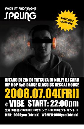 2008年7月4日にクラブVIBEで行われる月一恒例のイベント「SPRUNG」のフライヤー